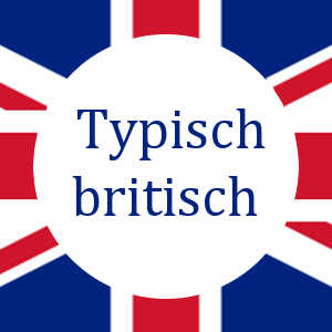 Typisch britisch